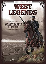 West legends, tome 1 : Wyatt Earp's last hunt par Olivier Peru