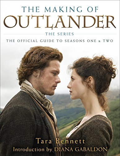 The Making of Outlander: The Series: The Official Guide to Seasons One & Two (English Edition) por Tara Bennett