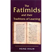 The Fatimids and Their Traditions of Learning (Ismaili Studies) by Heinz Halm (1997-12-01)