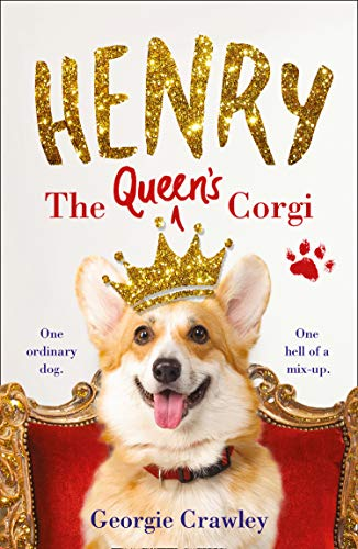 HENRY THE QUEEN\'S CORGI: A feel-good festive read to curl up with this Christmas! (English Edition)