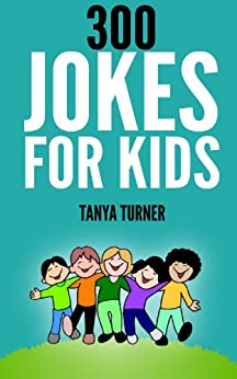 300 Jokes for Kids (English Edition) par [Turner, Tanya]