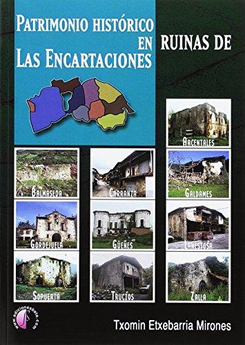 Patrimonio histórico en ruinas de Las Encartaciones (Ensayo) por Txomin Etxebarria Mirones