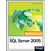 Microsoft SQL Server 2005 - Das Entwicklerbuch, m. CD-ROM