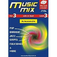 Music Mix Vol.Manico a 3per flauto dolce contralto (Play Along/Note con 2concomitante CD)
