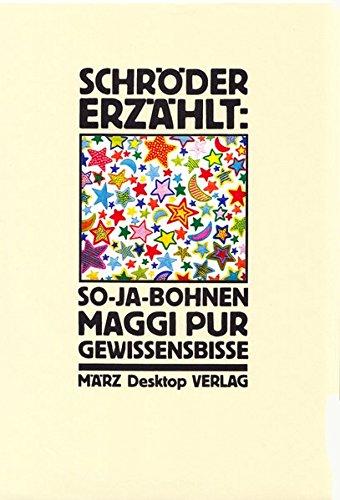 So-ja-Bohnen, Maggi pur, Gewissensbisse: Schröder erzählt