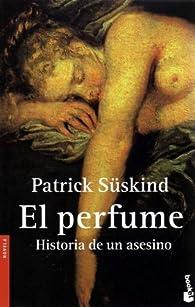 El Perfume: Historia de un Asesino par Patrick Suskind