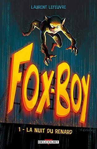 Laurent Lefeuvre - Fox-Boy T1 - La Nuit du