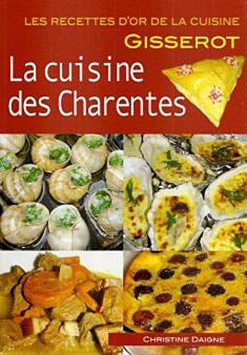 CUISINE DES CHARENTES - Recettes d'Or