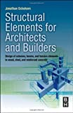Structural Elements for Architects and Builders: Design of columns, beams, and tension elements in wood, steel, and reinforced concrete by Jonathan Ochshorn (2009-11-30)