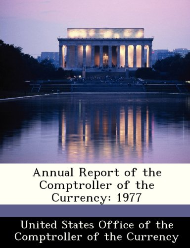 Annual Report of the Comptroller of the Currency: 1977