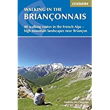 Walking in the Brianconnais: 40 walking routes in the French Alps exploring high mountain landscapes near Briancon (International Walking)