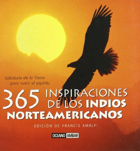 365 inspiraciones de los indios norteamericanos: Los tambores de la visión y el conocimiento (El Jardín interior)