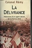 la delivrance memoires d un agent secret de la france libre tome 3 fin novembre 1943 25 aout 1944