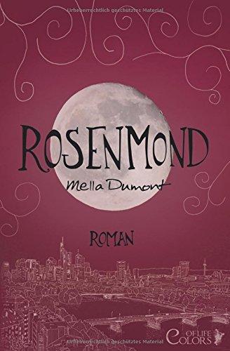 Buchseite und Rezensionen zu 'Rosenmond (Colors of Life, Band 6)' von Mella Dumont