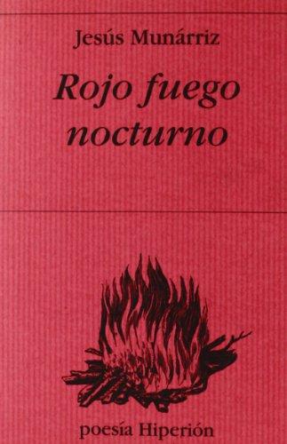 Rojo fuego nocturno (Poesía Hiperión) por Jesús Munárriz