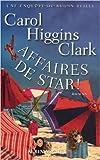 Affaires de star de Carol Higgins Clark ( 28 mars 2012 )