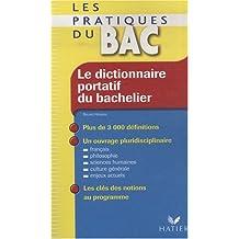 Le dictionnaire portatif du bachelier : De la seconde à l'université