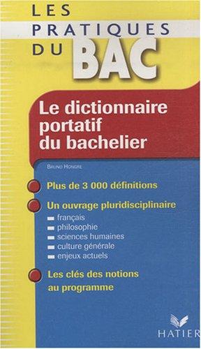 Le dictionnaire portatif du bachelier : De la seconde à l'université par Bruno Hongre