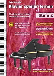 Klavier spielen lernen: Der einfache und schnelle Weg zum Klavierspielen - Klavierlernen leicht gemacht, Stufe 2: Für Kinder ab ca. 12 Jahre, Jugendliche und Erwachsene