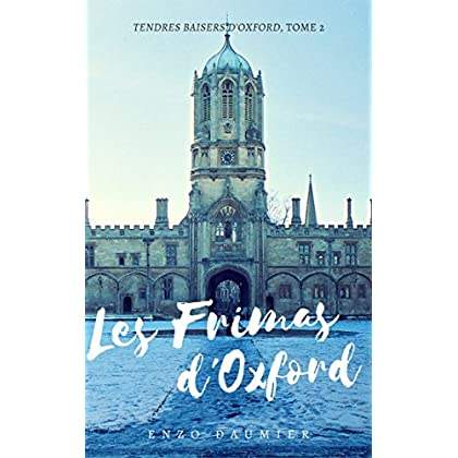Les Frimas d'Oxford: (Tendres Baisers, 2) (Tendres Baisers d'Oxford)