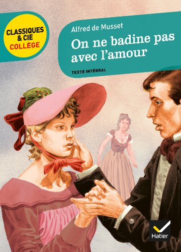 On ne badine pas avec l'amour par Alfred de Musset