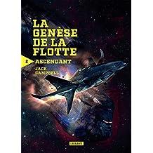 Ascendant: La genèse de la flotte, T2 (French Edition)