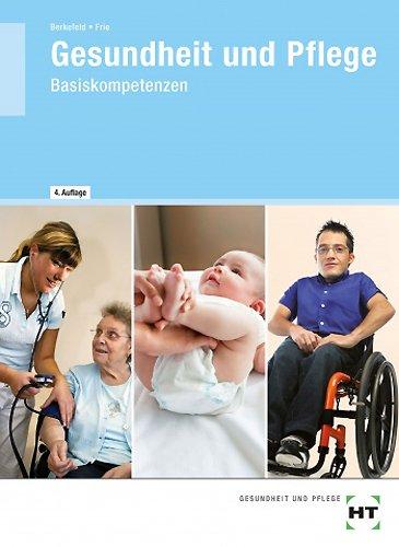 Handwerk und Technik Gesundheit und Pflege: Basiskompetenzen - Lehrbuch