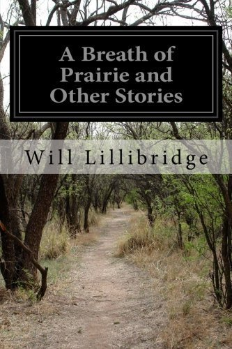 A Breath of Prairie and Other Stories by Will Lillibridge (2014-07-16)