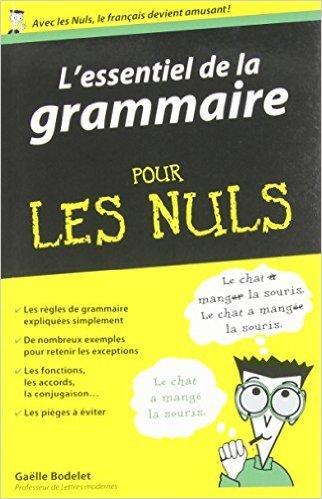 L'essentiel de la grammaire pour les Nuls de Galle Bodelet ( 4 septembre 2014 )