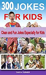 300 Jokes for Kids: Clean and Fun Jokes Especially for Kids (English Edition)