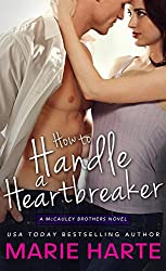 How to Handle a Heartbreaker: A hilarious and scorching contemporary romance