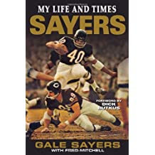 Sayers: My Life and Times by Gale Sayers (2007-10-01)