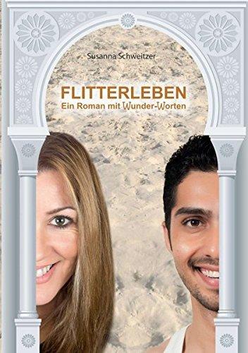FLITTERLEBEN: Ein Roman mit Wunder-Worten (Kamel Mit Mann)