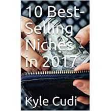 10 Best-Selling Niches in 2017 (English Edition)