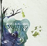 Waiting To Fly By Mike And Ali Vass (2013-01-07)