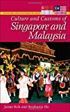 Culture and Customs of Singapore and Malaysia (Cultures and Customs of the World)