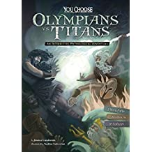 Olympians vs. Titans (You Choose: You Choose: Ancient Greek Myths)
