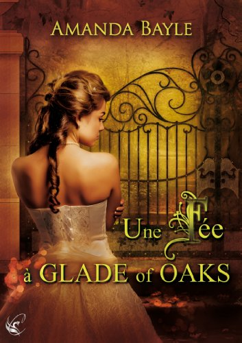 Une Fée à Glade of Oaks (French Edition)