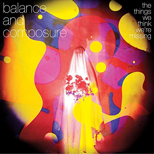 Balance and Composure: The Things We Think We're Missing (Excl.Transpare [Vinyl LP] (Vinyl)