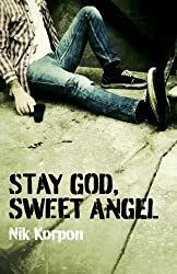 Stay God, Sweet Angel by Nik Korpon (2014-04-25)