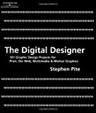The Digital Designer: 101 Graphic Design Projects for Print, the Web, Multimedia and Motion Graphics by T. Pite (2002-11-10)