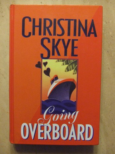 Going Overboard (Thorndike Press Large Print Americana Series)