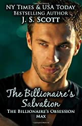 The Billionaire's Salvation:: (The Billionaire's Obsession ~ Max) by Scott, J. S. (2013) Paperback