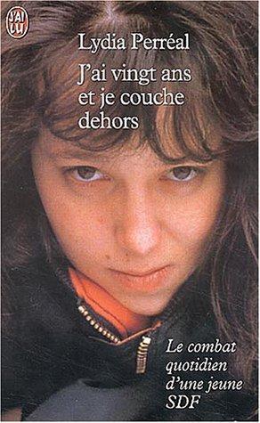 J'ai vingt ans et je couche dehors de Perreal. Lydia (2000) Poche