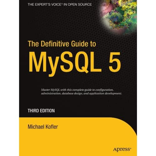 The Definitive Guide to MySQL 5 (Definitive Guides (Paperback)) by Michael Kofler (2005-10-03)