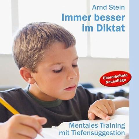 Immer besser im Diktat - Mentales Training mit Tiefensuggestion