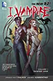 Image de I, Vampire Vol. 1: Tainted Love (The New 52)