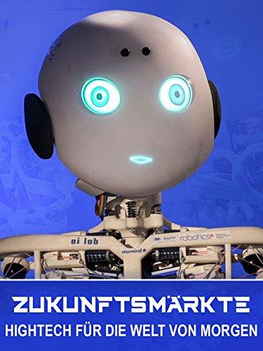 Zukunftsmärkte - Hightech für die Welt von morgen