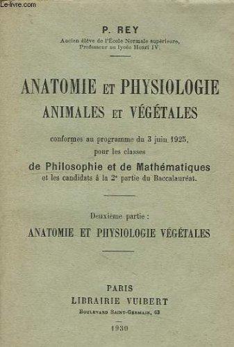 Anatomie et physiologie animales et vegetales, classes de philosophie et de mathematiques, 2e partie: anatomie et physiologie vegetales
