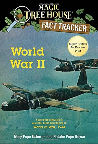 World War II: A Nonfiction Companion to Magic Tree House Super Edition #1: World at War, 1944 (Magic Tree House (R) Fact Tracker)